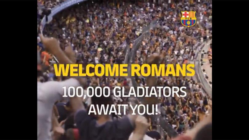 """Barcellona-Roma:""""Benvenuti romani, vi aspettano 100mila gladiatori"""" – VIDEO"""
